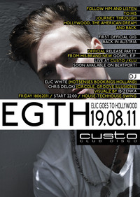 E.G.T.H @ Custo KLU (Elic Goes to Hollywood) FIRST GIG in Austria!@CUSTO :: Club Disco