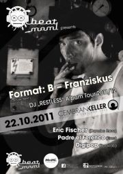 "Beat MnmL presents Format: B (Franz) DJ ""Restless"" Album Tour 2011/12@Cembran"