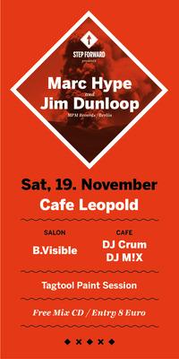 STEP FORWARD pres. MARC HYPE & JIM DUNLOOP (Mpm Records Berlin) @Café Leopold