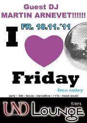 """""""I Love Friday"""" mit Special Guest Dj Martin Arnevet"""