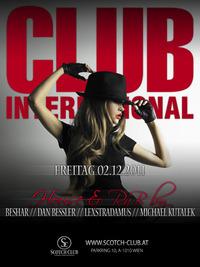 Club International pres. Beshar//Dan Bessler//Lexstradamus//Michael Kutalek@Scotch Club