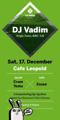 Step Forward feat. DJ Vadim (BBE Ninja Tune UK)@Café Leopold
