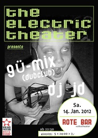 The Electronic Theater pres,: Gü-Mix und DJ JD