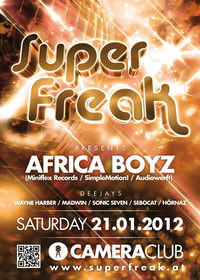 Superfreak! presents Africa Boyz@Camera Club