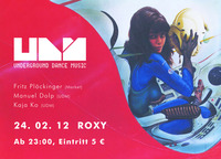 Underground Dance Music feat Fritz Plöckinger (Market)@Roxy Club