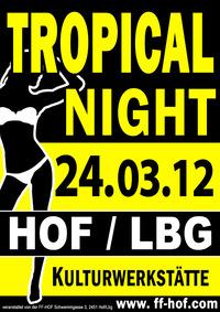 Tropical Night 2012@Kulturwerkstätte
