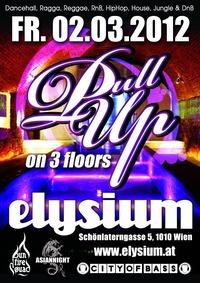 Bunfiresquad - Asiannight - City of Bass proudly present  Pull up on 3 Floors@Elysium