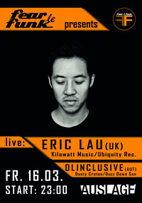 Fear le Funk presents Eric Lau (UK) & Olinclusive - Live!