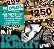 1250 Tage Fifty Fifty & DJ Tom Barkley Live