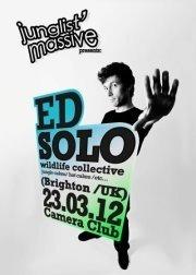 Junglist Massive w/ ED Solo (UK)@Camera Club