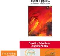 Roswitha Schablauer Lebensspuren Malerei@Galerie in der Aula Krankenhaus Hietzing Sonderabteilung für Strahlentherapie Pavillon III