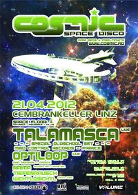 Cosmic Space Disco goes Linz  mit Talamasca & Optiloop