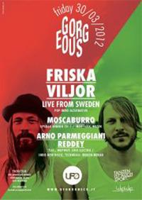 GORGEOUS II > FRISKA VILJOR (SWE) & Moscaburro + After Show@UFO Bruneck