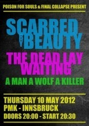 Scarred By Beauty (DK)+The Dead Lay Waiting (UK) + AMAWAK