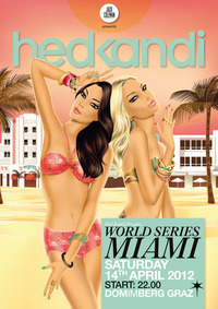 Hed Kandi: World series Miami@Dom im Berg