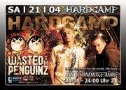 Hardcamp mit Wasted Penguinz@Excalibur