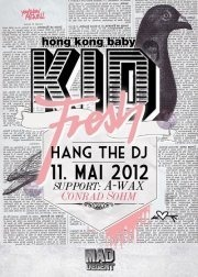 Hang the DJ mit Kid Fresh (Mad Decent, Hong Kong)@Conrad Sohm