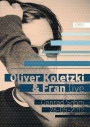 Oliver Koletzki & Fran (live) @Conrad Sohm