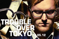 TROUBLE OVER TOKYO