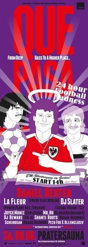 Que Pasa  24 hours Football Madness   mit Daniel Dexter, La Fleur & Dj Slater