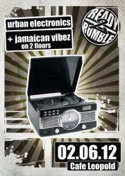 Ready2rumble pres. Urban Electronics & Jamaican Vibez@Café Leopold