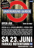 Underground:Garden - Open Air@Gasthaus Farkas