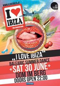 I Love Ibiza - balearic summer dance@Dom im Berg