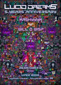 *lucid Dreams* 5 Years Anniversary - Kashyyyk + Will O Wisp@Viper Room