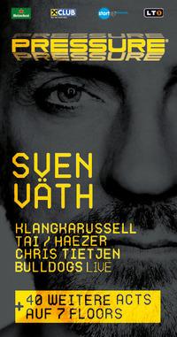 Pressure Festival with Sven Väth@Wurmgelände