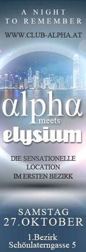 Alpha meets Elysium - die sensationelle Location im 1 Bezirk@Club Alpha
