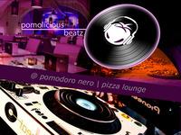 pomolicious beatz | Dining & LiveDJs@pomodoro nero | pizza lounge