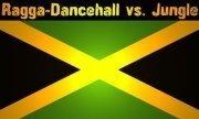 Ragga Dancehall vs. Jungle
