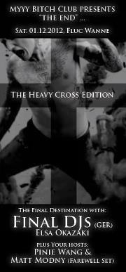 Myyy Bitch Club pres. The End - The Heavy Cross Edition @Fluc / Fluc Wanne