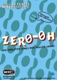 ZERO-OH - Die c00lsten Tunes der Nuller-Jahre@Club Wirr