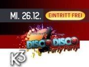 Disco Disco Party Party@K3 - Clubdisco Wien