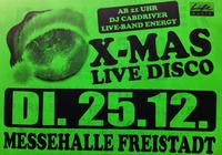 X-Mas Live Disco@Messehalle Freistadt