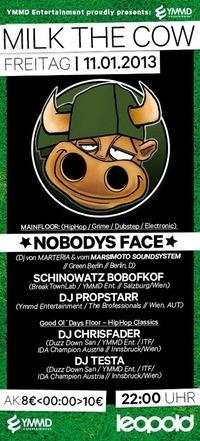 Milk The Cow - Nobodys Face@Café Leopold