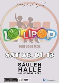 Lollipop - Feels Good!@Säulenhalle