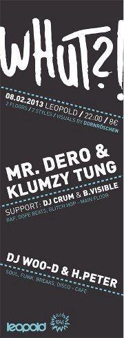 WHUT?! pres. Mr. Dero und Klumzy Tung - live@Café Leopold