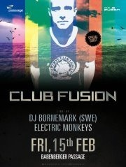Club Fusion presents Special Guest Dj Bornemark Swe  Electric Monkeys@Babenberger Passage