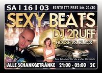 Sexy Beats mit Dj 2Ruff@Excalibur