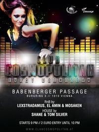 Club Cosmopolitan pres DJ Mosaken & DJ Tom Silver@Babenberger Passage