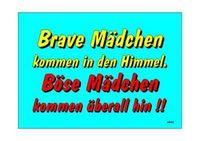 Gruppenavatar von brave Mädchen kommen in den Himmel!... Böse Mädchen kommen überall hin! ;-)