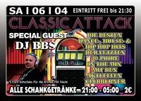 Classic Attack  mit Dj BBS@Excalibur