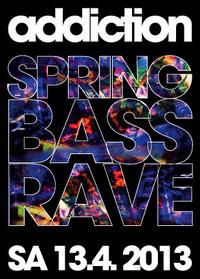 Addiction pres. Spring Bass Rave