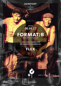 Zuckerwatt & Crazy mit Format:B@Flex