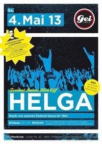 Helga - Festival Season Kick Off //w Dj Tba @GEI Musikclub