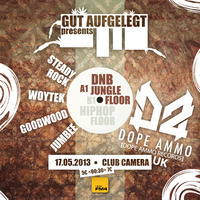 Gut Aufgelegt pres. Dope Ammo (uk) // Jungle / Dnb / Raggatek / Hiphop / Trap / Roots //