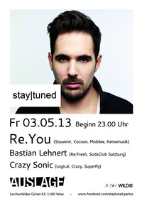 stay/tuned pres. Re.You, Bastian Lehnert & Crazy Sonic@Club Auslage