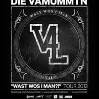 Die Vamummtn - Wast Wos I Man - Tour 2013  Mainframe Afterparty@Kulturwerk Sakog
